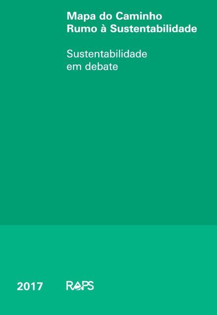 Mapa do caminho rumo a sustentabilidade Sustentabilidade em debate  - RAPS