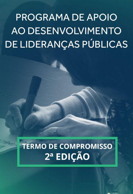 Termo de Compromisso - Turma 2 - Programa de Apoio ao Desenvolvimento de Lideranças Públicas