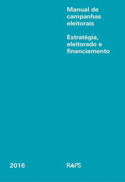 Manual de Campanhas Eleitorais - Estratégia, eleitorado e financiamento