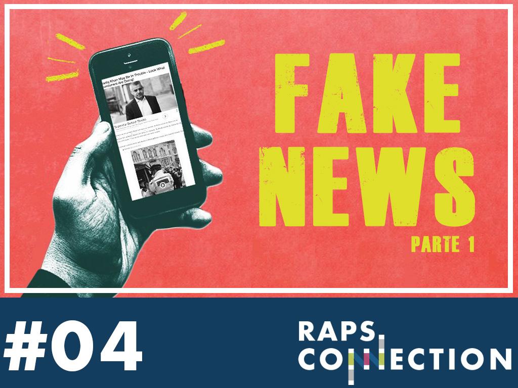 RAPS Connection #04 - Fake News - parte 1